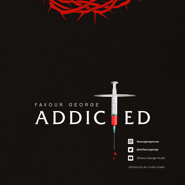 Favour George - Addicted