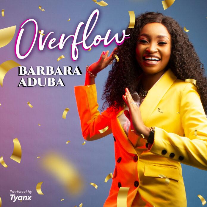Barbara Aduba    Overflow    Praizenation.com