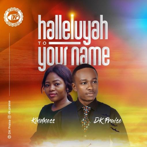 Dk-Praise    Hallelujah To Your Name    Praizenation.com