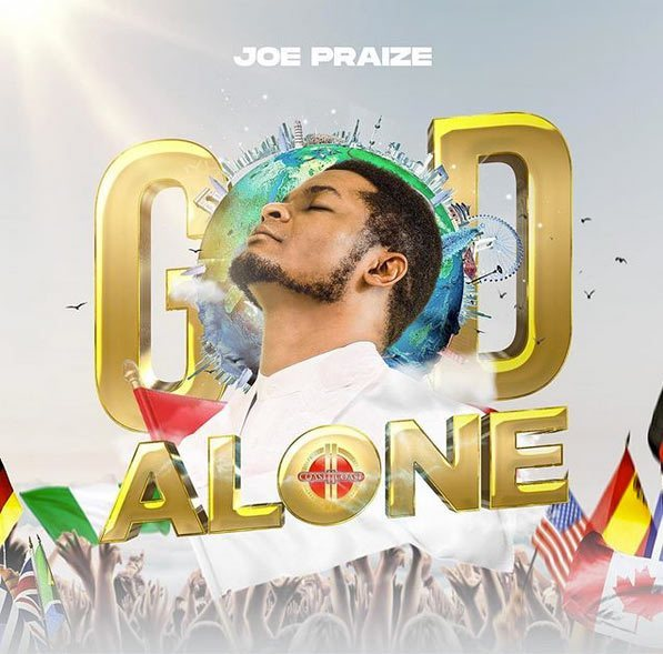 Joe Praize || God Alone || Praisenation.com