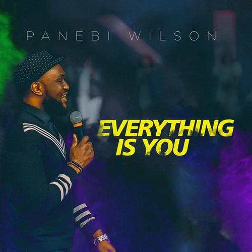Panebi Wilson || Everything Is You || Praizenation.com