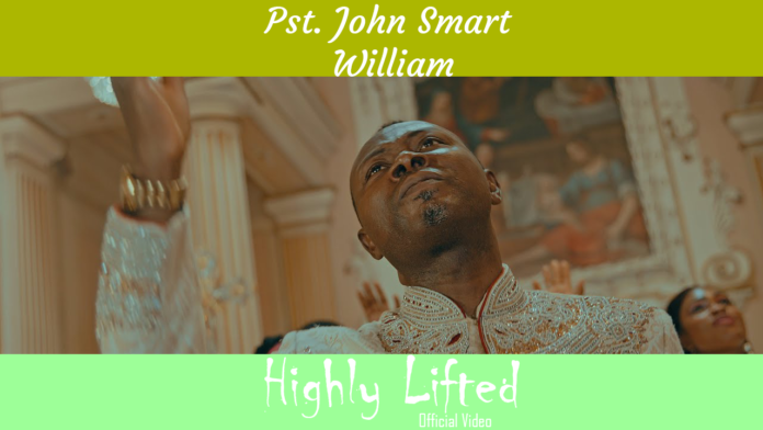 Pst. John Smart William || Highly Lifted ||Praizenation.com
