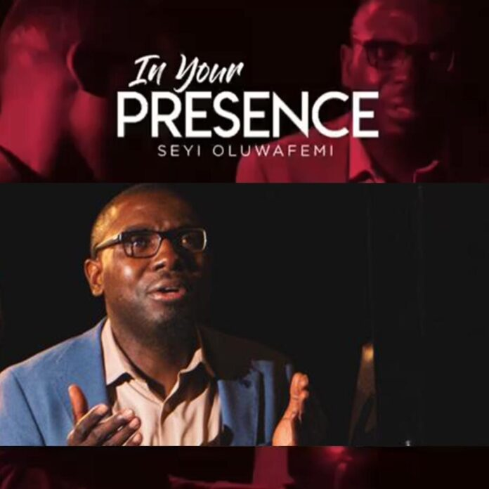 Seyi Oluwafemi || In Your Presence || Praizenation.com