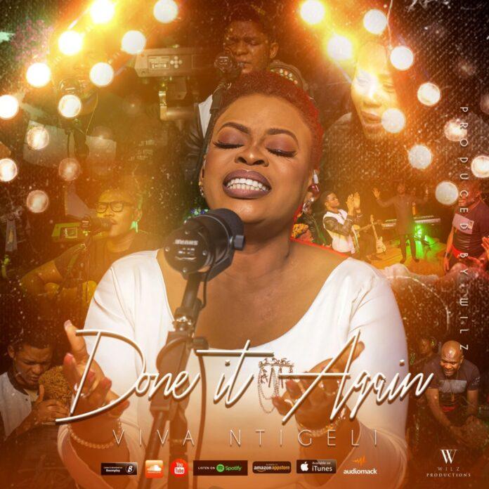 Viva Ntigeli ||Done it again || Praizenation.com
