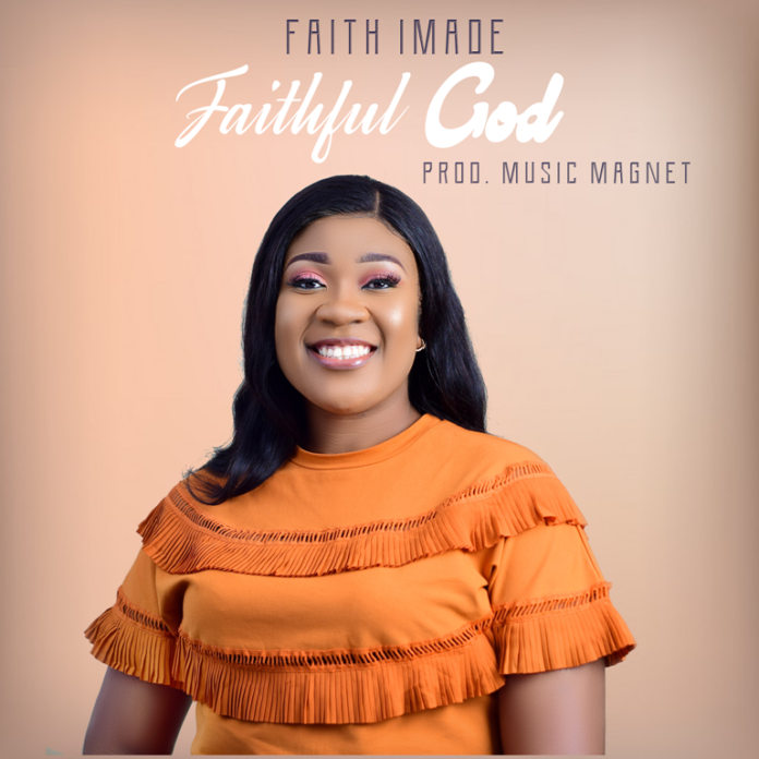 Faith Imade || Faithful God || Praizenation.com. png