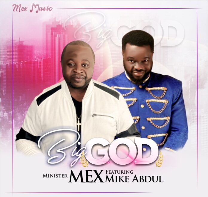 Minister Mex || Big God || Praizenation.com