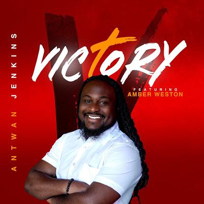 Victory || Antwan Jekins Ft. Amber Weston || Praizenation.com