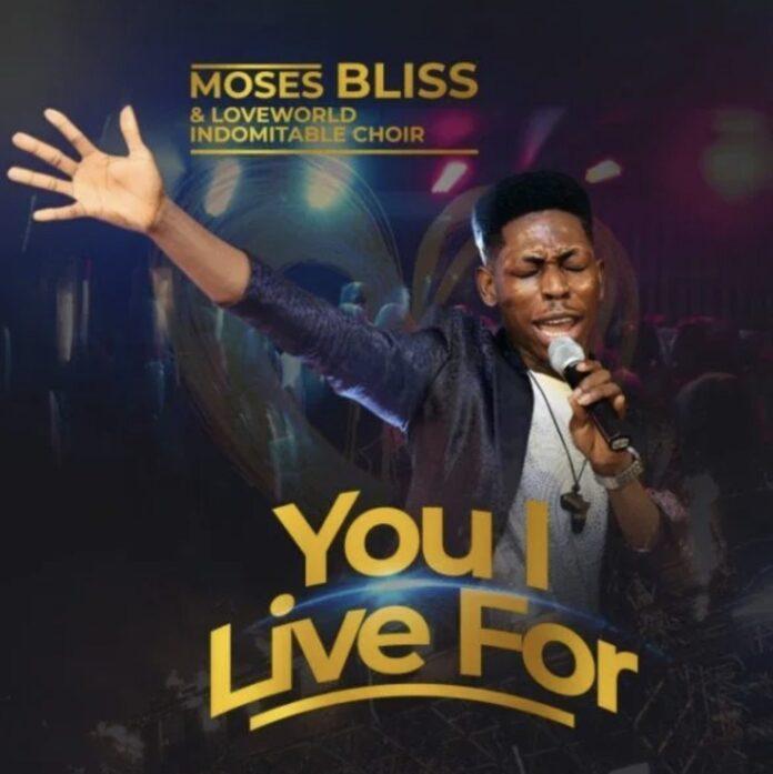 Moses Bliss || You I Live For || Praizenation.com