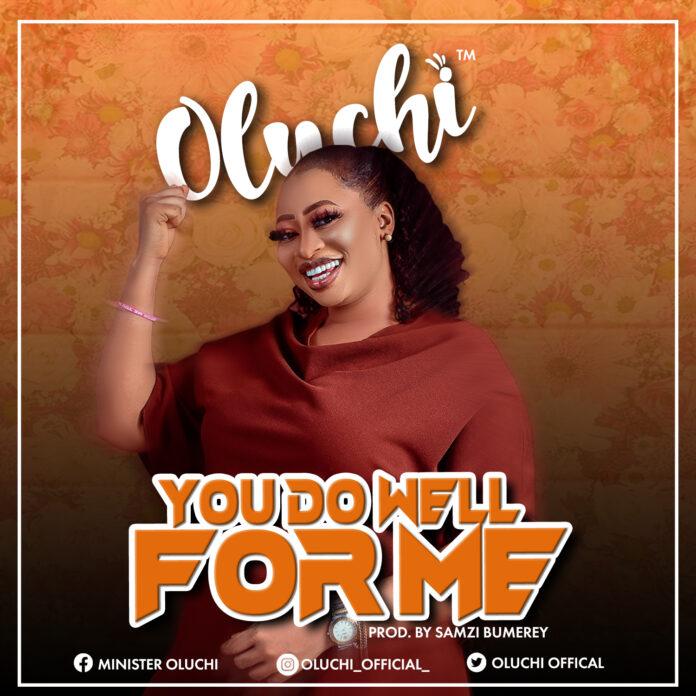 Oluchi || You Do Well For Me || Praizenation.com
