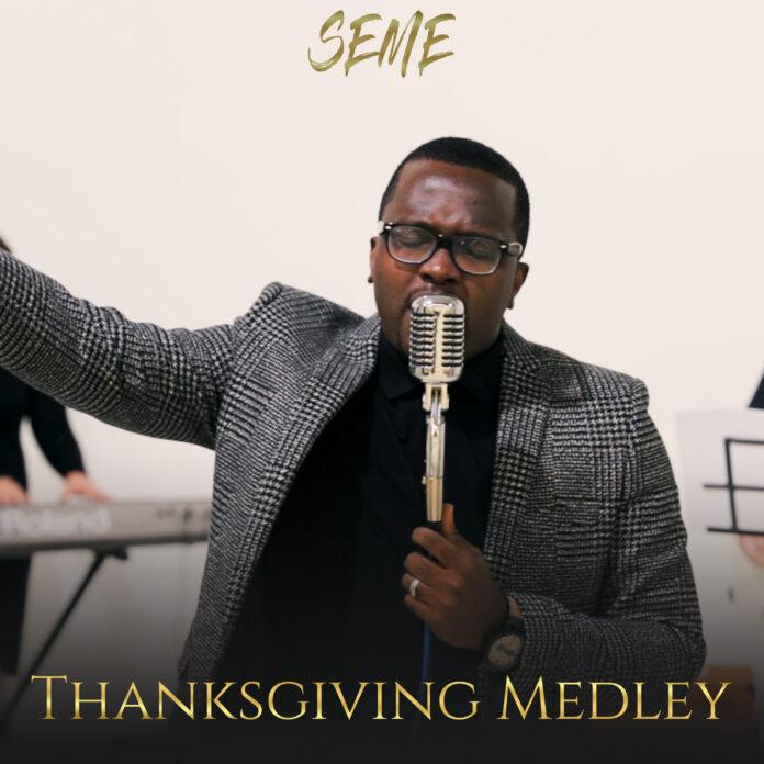 Seme ||Thanksgiving Medley || Praizenation.com