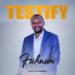 Fuhnwi | Testify | Praizenation.com